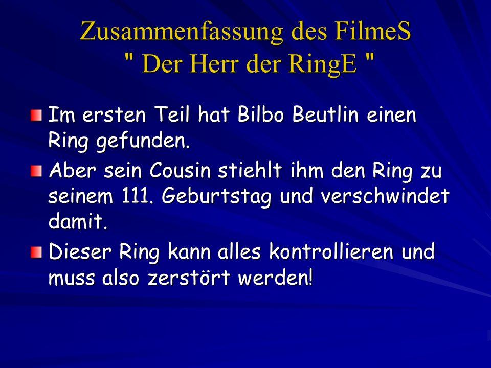 W er wird den Ring zerstöreN.17 Jahre später findet Gandalf der Graue, ein Zauberer, den Ring.