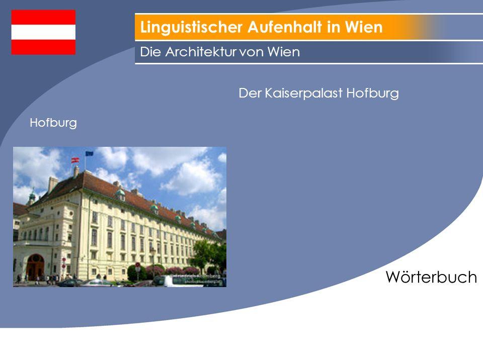 Linguistischer Aufenhalt in Wien Wörterbuch Der Kaiserpalast Hofburg Die Architektur von Wien Hofburg