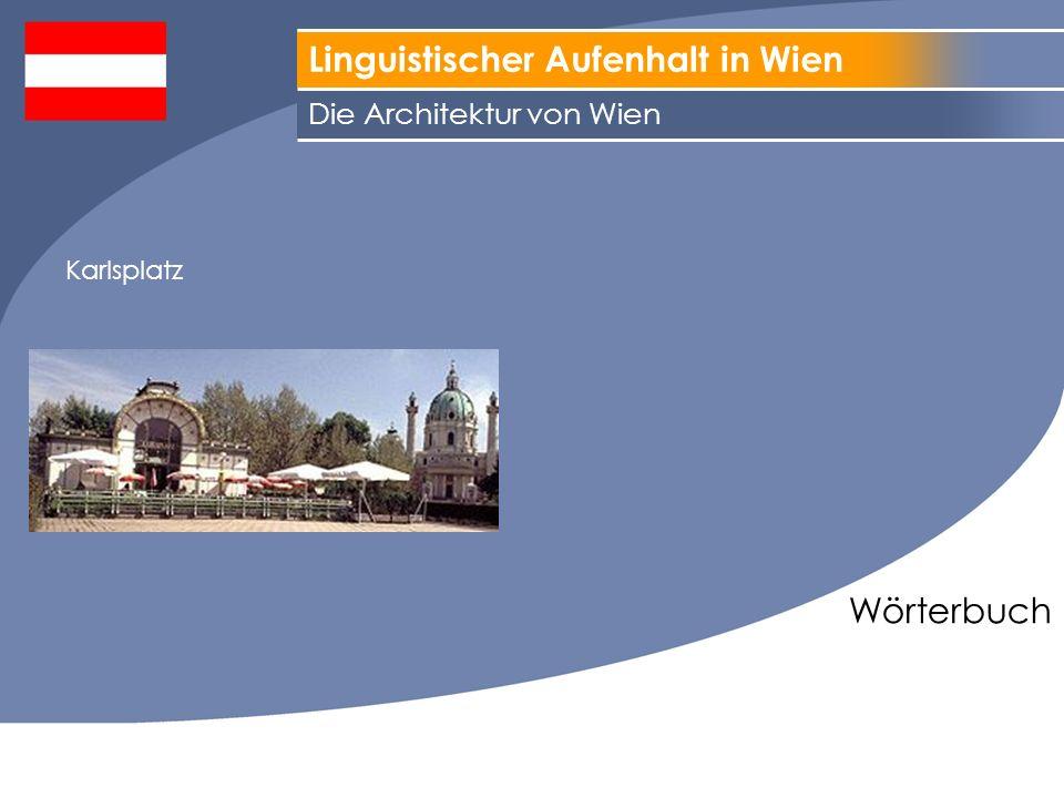 Linguistischer Aufenhalt in Wien Wörterbuch Die Architektur von Wien Karlsplatz