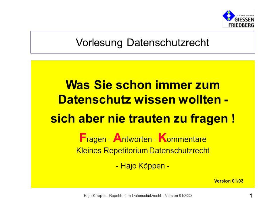 Hajo Köppen - Repetitorium Datenschutzrecht - Version 01/2003 21 Fragen & Antworten zum Datenschutz A K Eingabekontrolle: nachträgliche Überprüfbarkeit und Feststellbarkeit, ob und von wem pbD in DV-Systeme eingegeben, verändert oder entfernt worden sind.