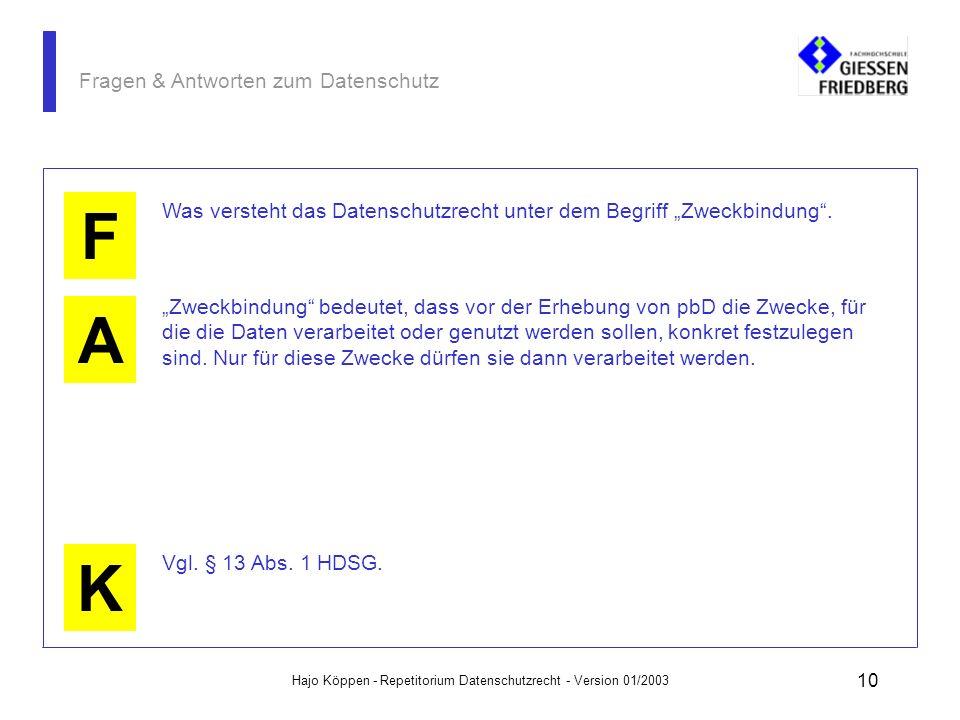 Hajo Köppen - Repetitorium Datenschutzrecht - Version 01/2003 9 Fragen & Antworten zum Datenschutz A K F Was ist unter dem Begriff Erforderlichkeit im