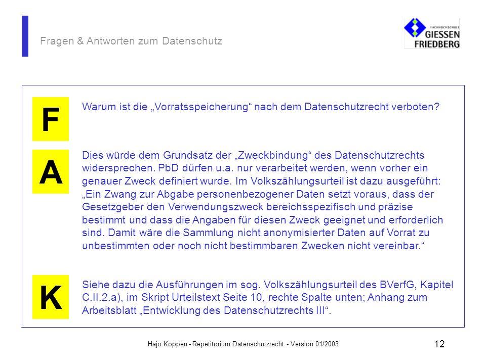 Hajo Köppen - Repetitorium Datenschutzrecht - Version 01/2003 11 Fragen & Antworten zum Datenschutz A K F Unter welchen Voraussetzungen dürfen pbD ver