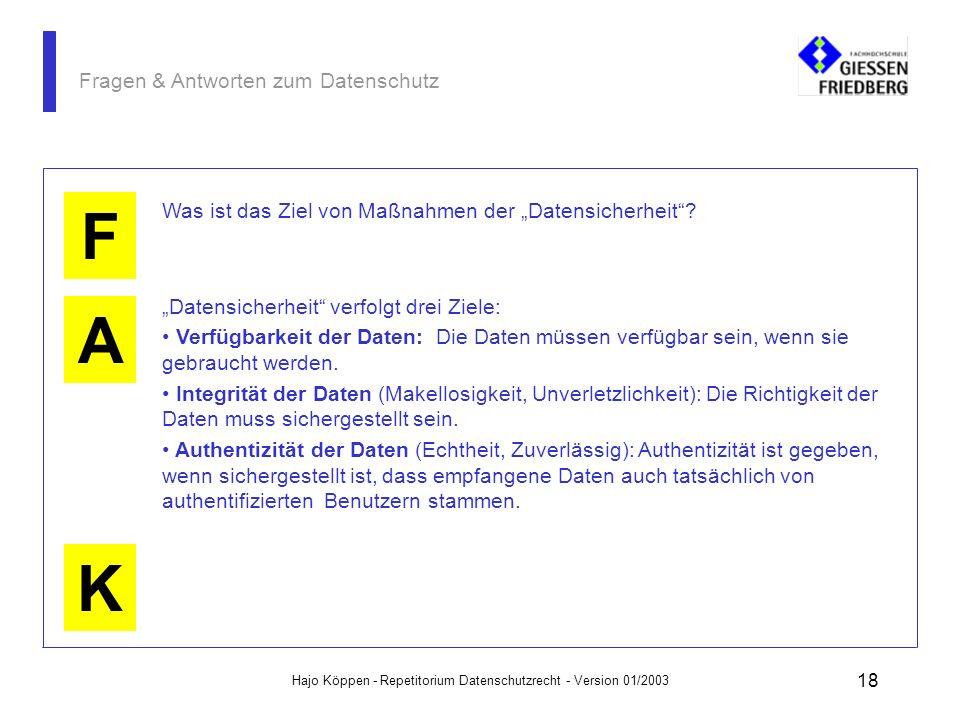 Hajo Köppen - Repetitorium Datenschutzrecht - Version 01/2003 17 Fragen & Antworten zum Datenschutz A K F Definieren Sie den Begriff Datensicherung Da