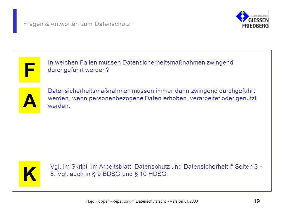 Hajo Köppen - Repetitorium Datenschutzrecht - Version 01/2003 18 Fragen & Antworten zum Datenschutz A K F Was ist das Ziel von Maßnahmen der Datensich
