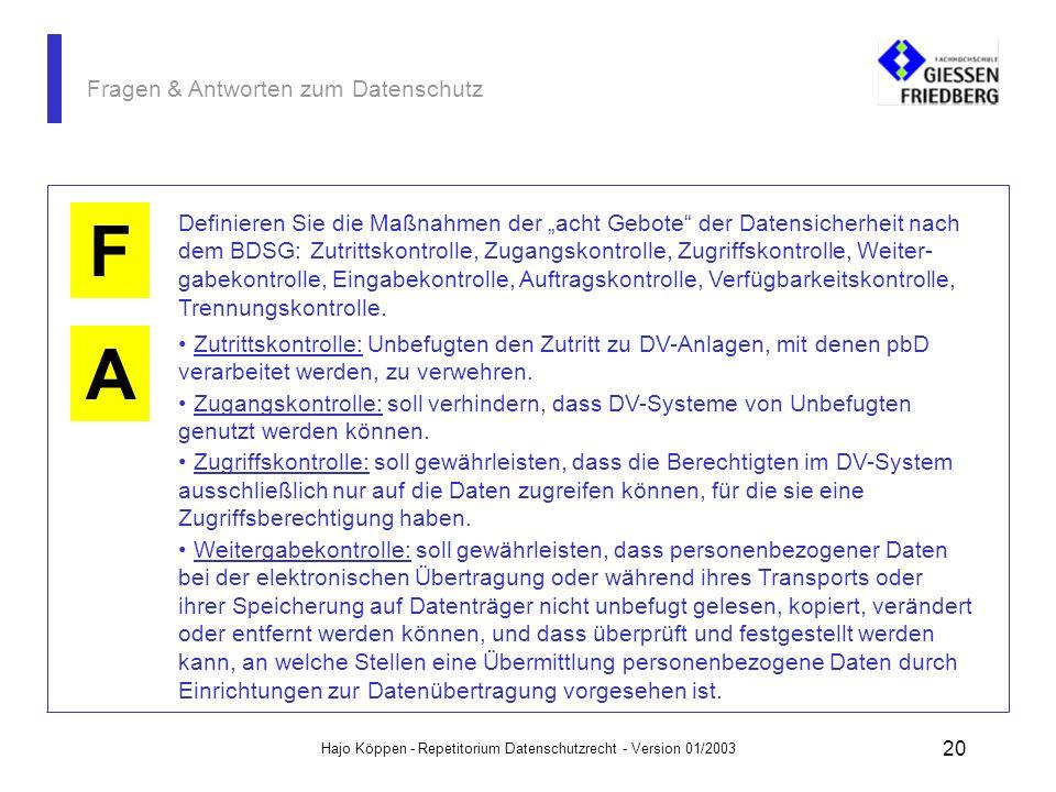 Hajo Köppen - Repetitorium Datenschutzrecht - Version 01/2003 19 Fragen & Antworten zum Datenschutz A K F In welchen Fällen müssen Datensicherheitsmaß