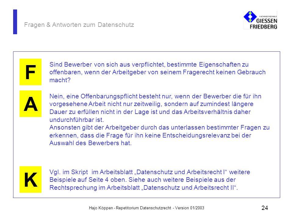Hajo Köppen - Repetitorium Datenschutzrecht - Version 01/2003 23 Fragen & Antworten zum Datenschutz A K F Unzulässige Fragen sind die nach: Familienpl