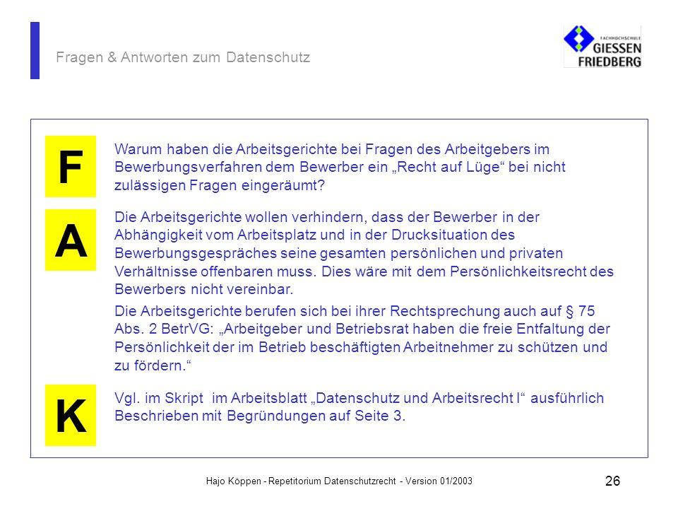 Hajo Köppen - Repetitorium Datenschutzrecht - Version 01/2003 25 Fragen & Antworten zum Datenschutz A K F Weil die Verweigerung einer Antwort auf eine