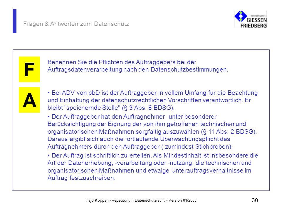 Hajo Köppen - Repetitorium Datenschutzrecht - Version 01/2003 29 Fragen & Antworten zum Datenschutz A K F Auftragsdatenverarbeitung liegt immer dann v