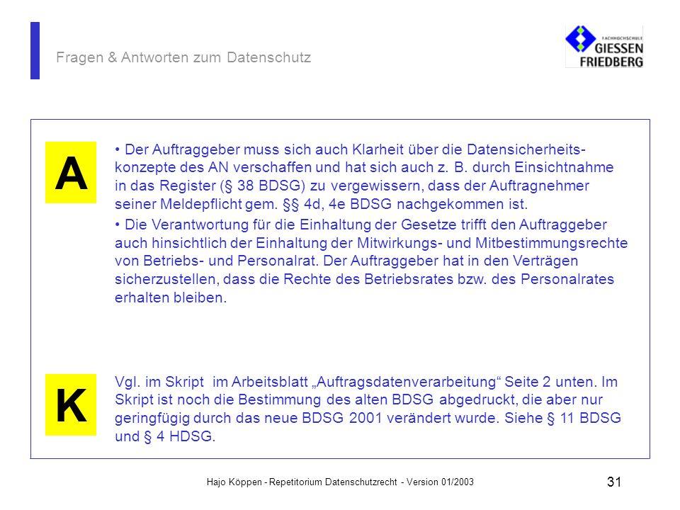 Hajo Köppen - Repetitorium Datenschutzrecht - Version 01/2003 30 Fragen & Antworten zum Datenschutz A F Bei ADV von pbD ist der Auftraggeber in vollem