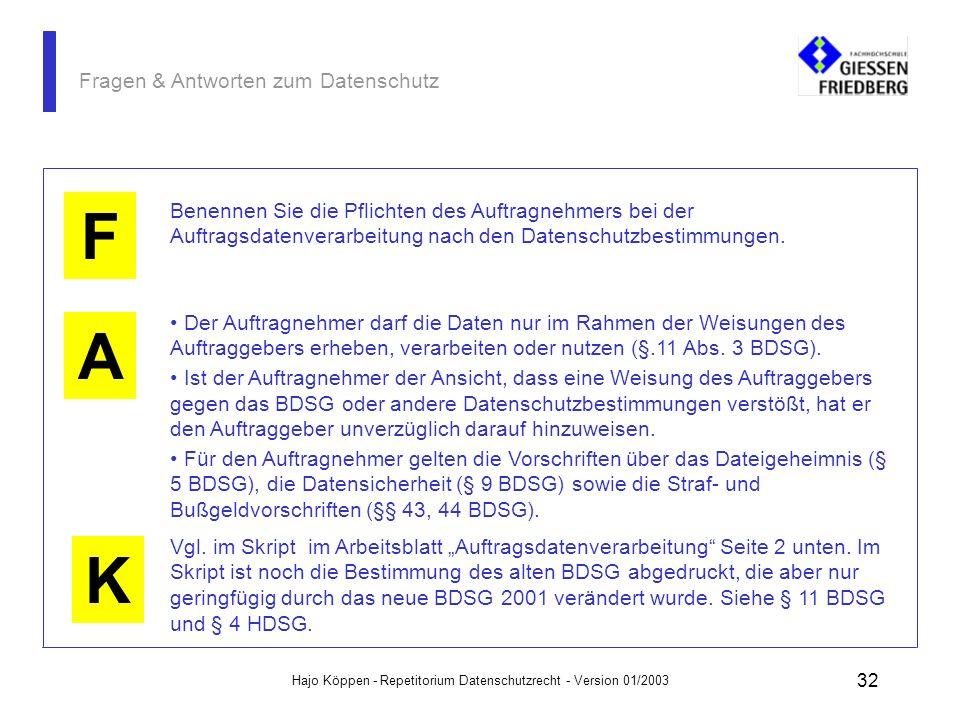 Hajo Köppen - Repetitorium Datenschutzrecht - Version 01/2003 31 Fragen & Antworten zum Datenschutz A K Der Auftraggeber muss sich auch Klarheit über