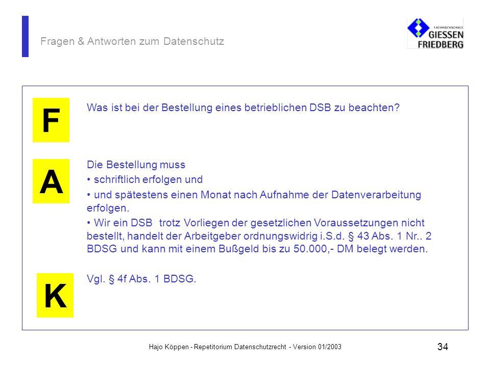 Hajo Köppen - Repetitorium Datenschutzrecht - Version 01/2003 33 Fragen & Antworten zum Datenschutz K Ein betrieblicher DSB ist zu bestellen, wenn pbD