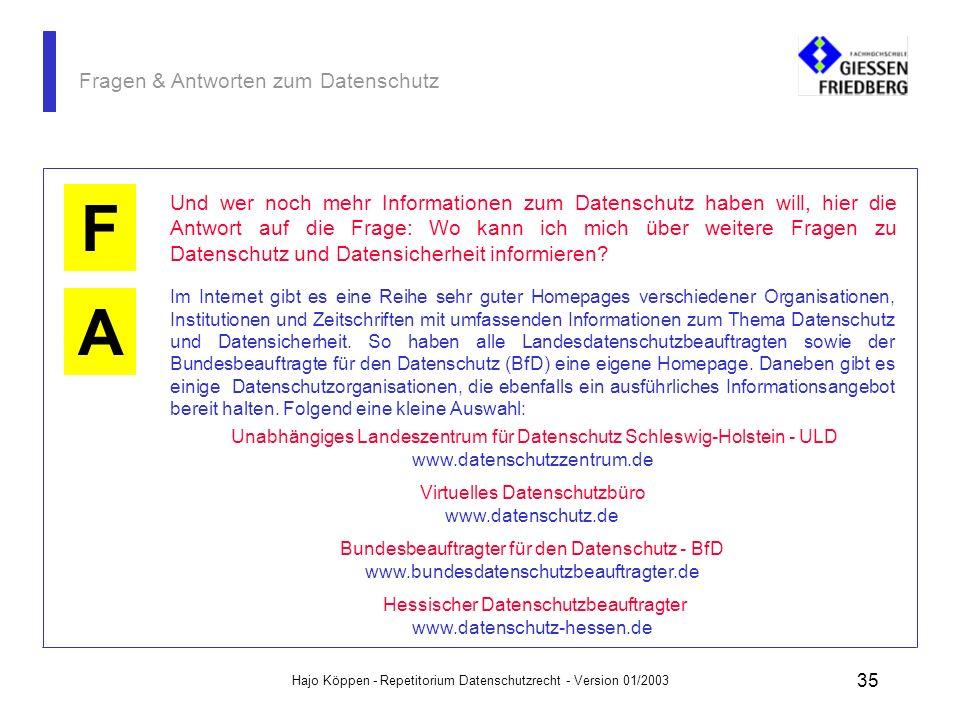 Hajo Köppen - Repetitorium Datenschutzrecht - Version 01/2003 34 Fragen & Antworten zum Datenschutz K Die Bestellung muss schriftlich erfolgen und und