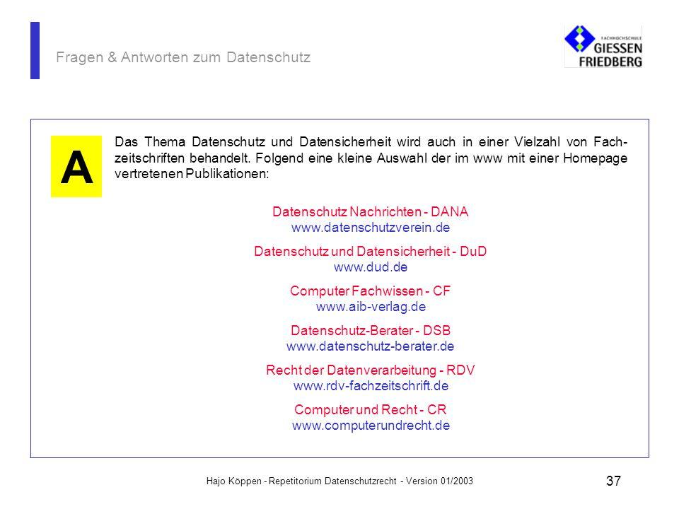 Hajo Köppen - Repetitorium Datenschutzrecht - Version 01/2003 36 Fragen & Antworten zum Datenschutz Deutsche Vereinigung für Datenschutz e.V. - DVD ww