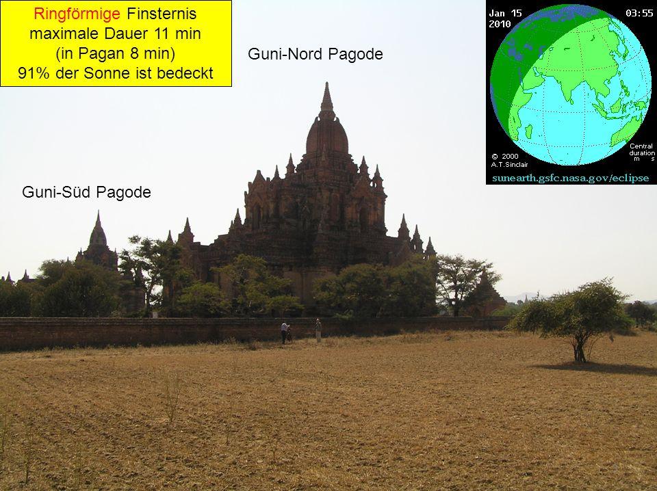 Guni-Nord Pagode Guni-Süd Pagode 3 Ringförmige Finsternis maximale Dauer 11 min (in Pagan 8 min) 91% der Sonne ist bedeckt