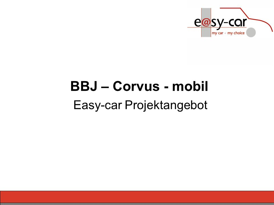 > 19. Mai 2004 >> Gräske > Breddin > Nauck > Germerodt >> 1 > 10 > BBJ – Corvus - mobil Easy-car Projektangebot