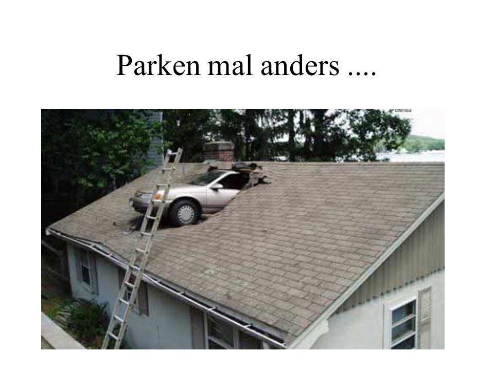 Parken mal anders....