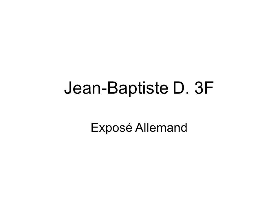 Jean-Baptiste D. 3F Exposé Allemand