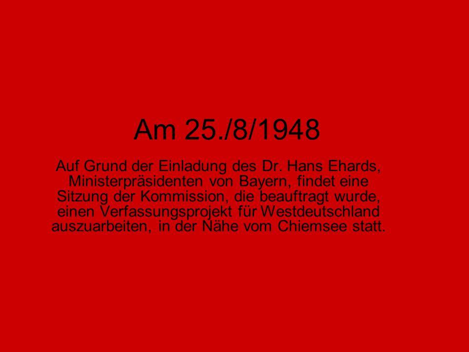 Am 25./8/1948 Auf Grund der Einladung des Dr.
