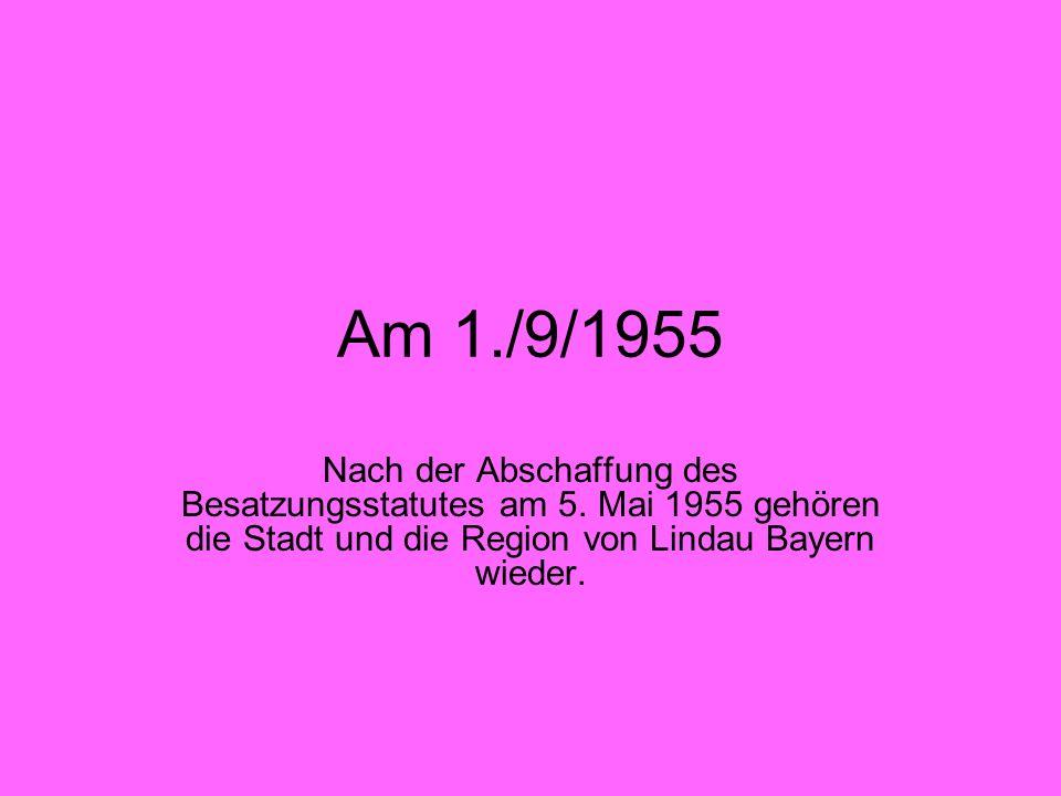 Am 1./9/1955 Nach der Abschaffung des Besatzungsstatutes am 5.