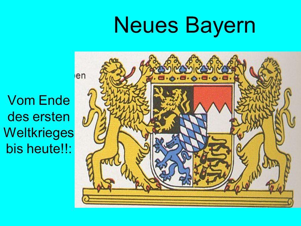 Neues Bayern Vom Ende des ersten Weltkrieges bis heute!!:
