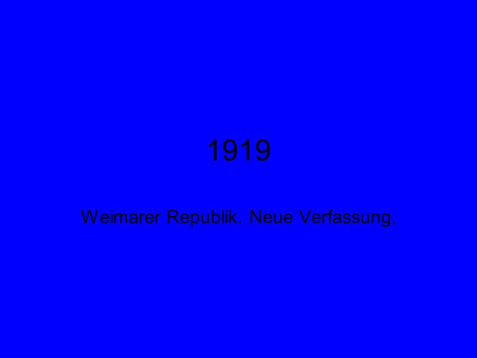 1919 Weimarer Republik. Neue Verfassung.