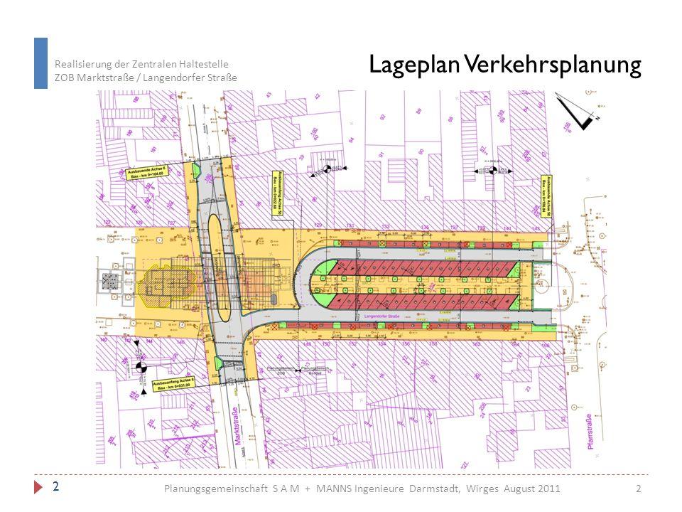 Realisierung der Zentralen Haltestelle ZOB Marktstraße / Langendorfer Straße 3 Planungsgemeinschaft S A M + MANNS Ingenieure Darmstadt, Wirges August 2011 Lageplan mit Pflaster-Sruktur