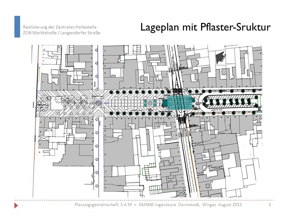 Realisierung der Zentralen Haltestelle ZOB Marktstraße / Langendorfer Straße System-Querschnitt Überdachung 4 4Planungsgemeinschaft S A M + MANNS Ingenieure Darmstadt, Wirges August 2011