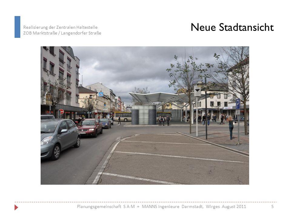Realisierung der Zentralen Haltestelle ZOB Marktstraße / Langendorfer Straße 5 Planungsgemeinschaft S A M + MANNS Ingenieure Darmstadt, Wirges August