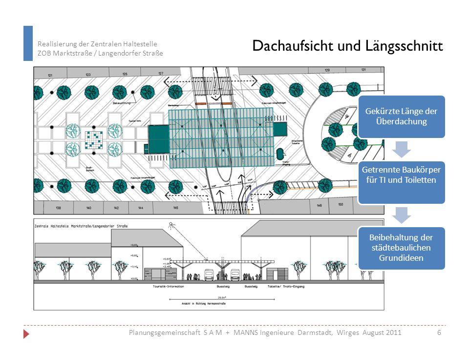 Realisierung der Zentralen Haltestelle ZOB Marktstraße / Langendorfer Straße 6Planungsgemeinschaft S A M + MANNS Ingenieure Darmstadt, Wirges August 2