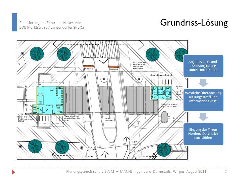 Realisierung der Zentralen Haltestelle ZOB Marktstraße / Langendorfer Straße 7Planungsgemeinschaft S A M + MANNS Ingenieure Darmstadt, Wirges August 2