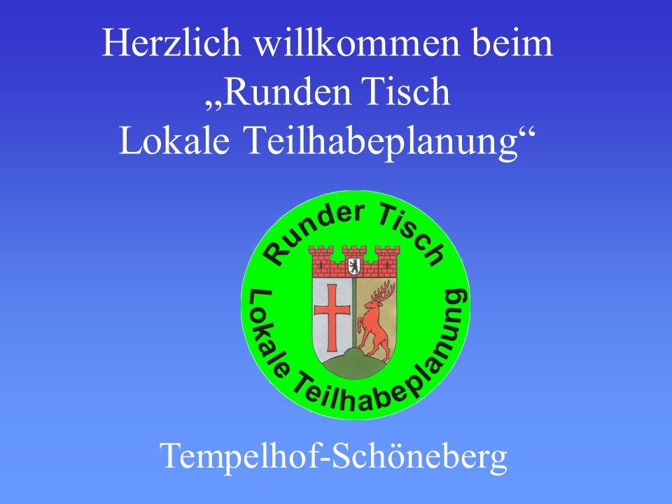 Herzlich willkommen beim Runden Tisch Lokale Teilhabeplanung Tempelhof-Schöneberg