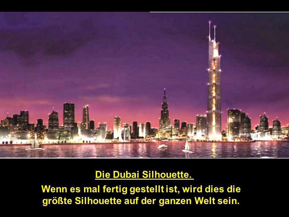 Durch die heutige Bauexplosion, hat Dubai im Moment 25% sämtlicher Baukräne auf der Welt in Benutzung