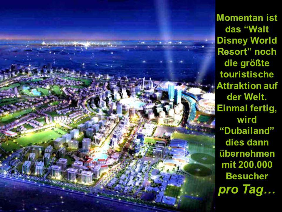 Dubailand wird zweimal so groß sein.
