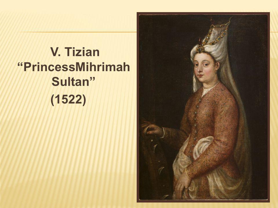 V. Tizian PrincessMihrimah Sultan (1522)