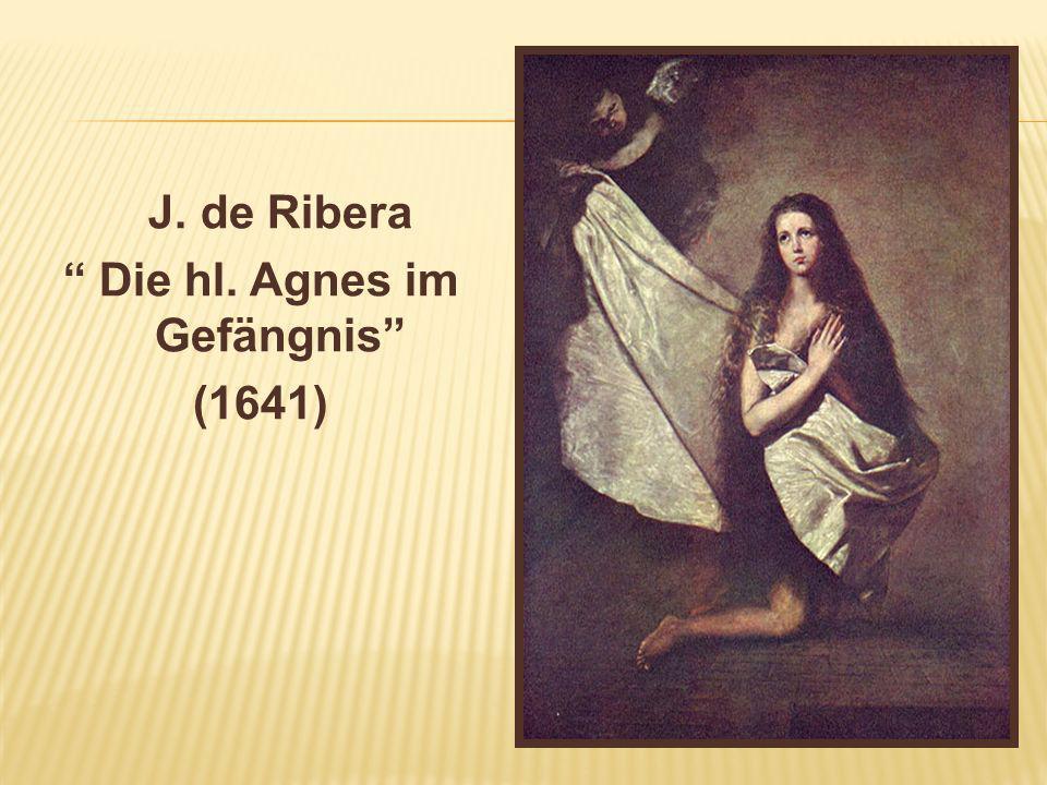 J. de Ribera Die hl. Agnes im Gefängnis (1641)