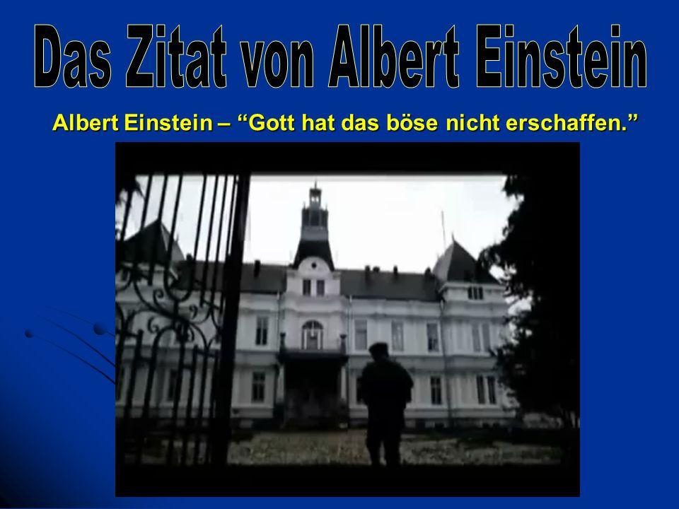 Albert Einstein – Gott hat das böse nicht erschaffen.