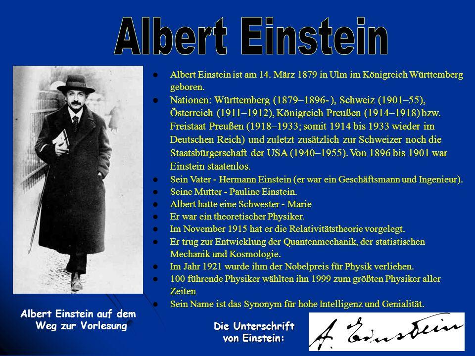Die Unterschrift von Einstein: Albert Einstein ist am 14. März 1879 in Ulm im Königreich Württemberg geboren. Nationen: Württemberg (1879–1896- ), Sch