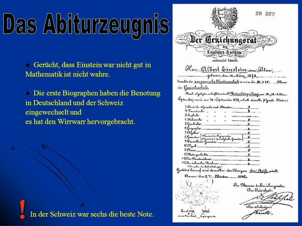 Gerücht, dass Einstein war nicht gut in Mathematik ist nicht wahre. Die erste Biographen haben die Benotung in Deutschland und der Schweiz eingewechse