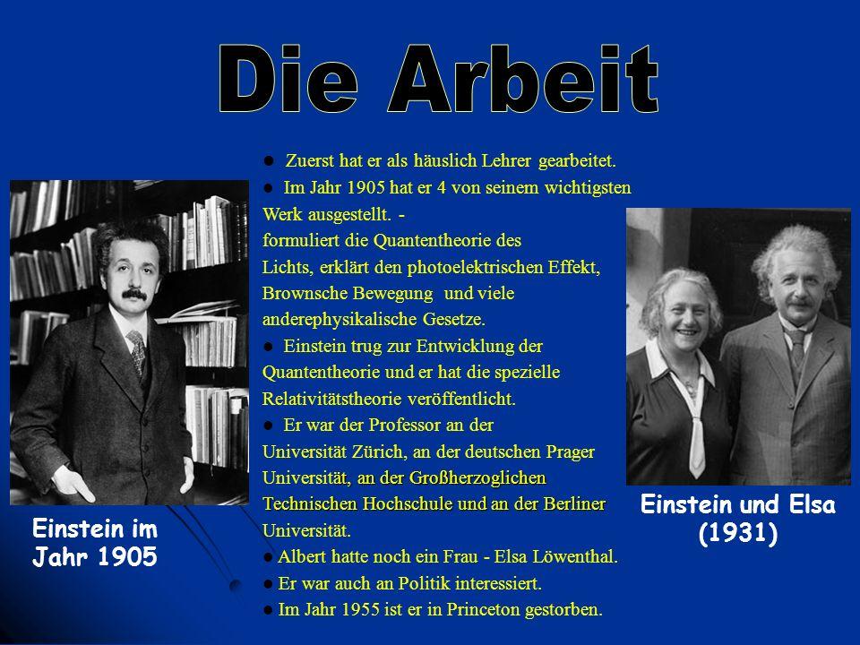 Einstein im Jahr 1905 Zuerst hat er als häuslich Lehrer gearbeitet. Im Jahr 1905 hat er 4 von seinem wichtigsten Werk ausgestellt. - formuliert die Qu