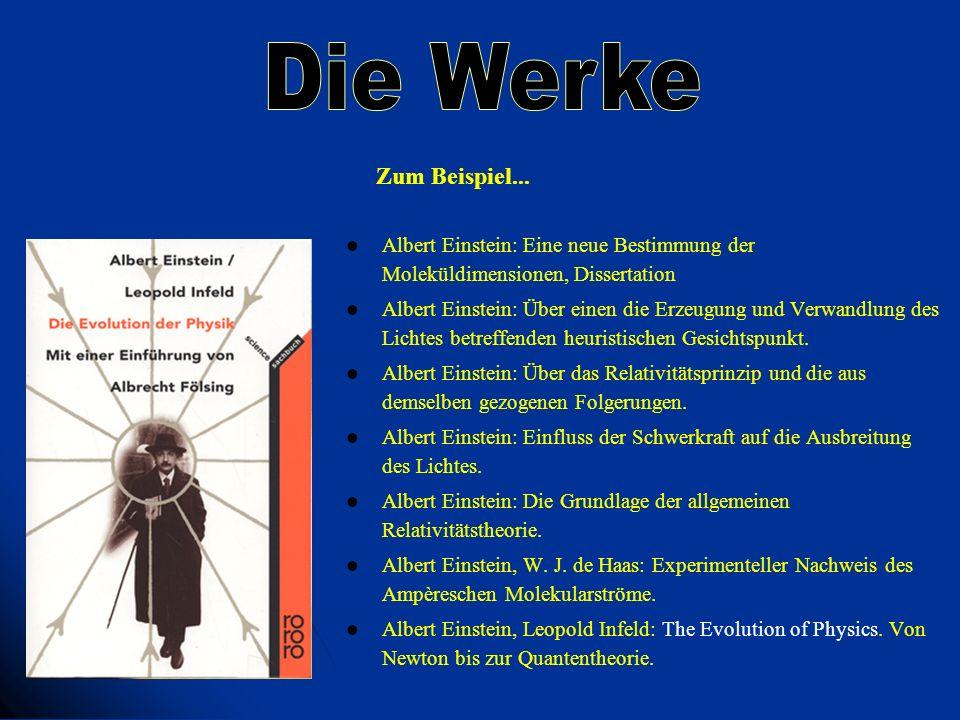 Zum Beispiel... Albert Einstein: Eine neue Bestimmung der Moleküldimensionen, Dissertation Albert Einstein: Über einen die Erzeugung und Verwandlung d