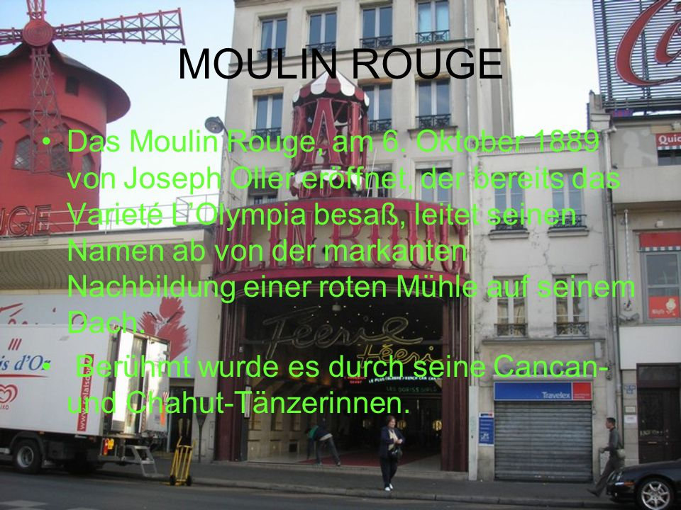 MOULIN ROUGE Das Moulin Rouge, am 6.