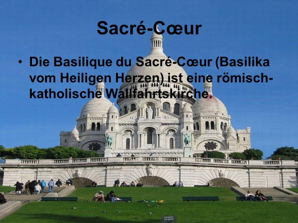 Sacré-Cœur Die Basilique du Sacré-Cœur (Basilika vom Heiligen Herzen) ist eine römisch- katholische Wallfahrtskirche.