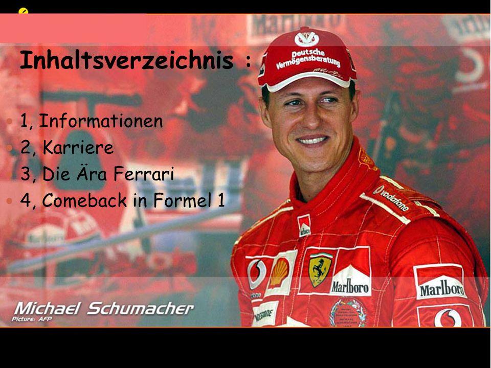 Inhaltsverzeichnis : 1, Informationen 2, Karriere 3, Die Ära Ferrari 4, Comeback in Formel 1