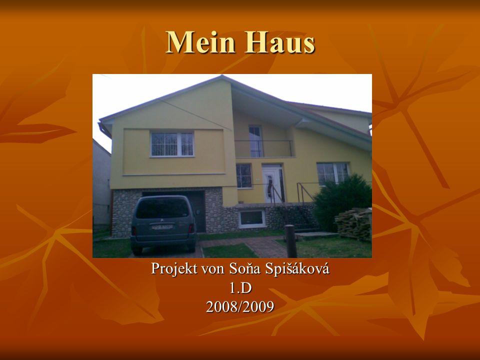 Mein Haus Projekt von Soňa Spišáková 1.D2008/2009
