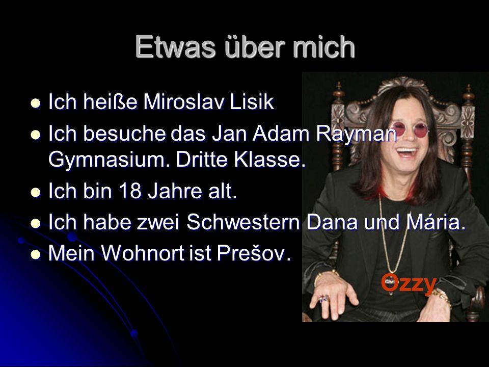 Etwas über mich Ich heiße Miroslav Lisik Ich heiße Miroslav Lisik Ich besuche das Jan Adam Rayman Gymnasium.