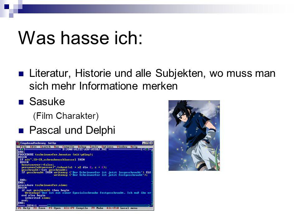 Was hasse ich: Literatur, Historie und alle Subjekten, wo muss man sich mehr Informatione merken Sasuke (Film Charakter) Pascal und Delphi