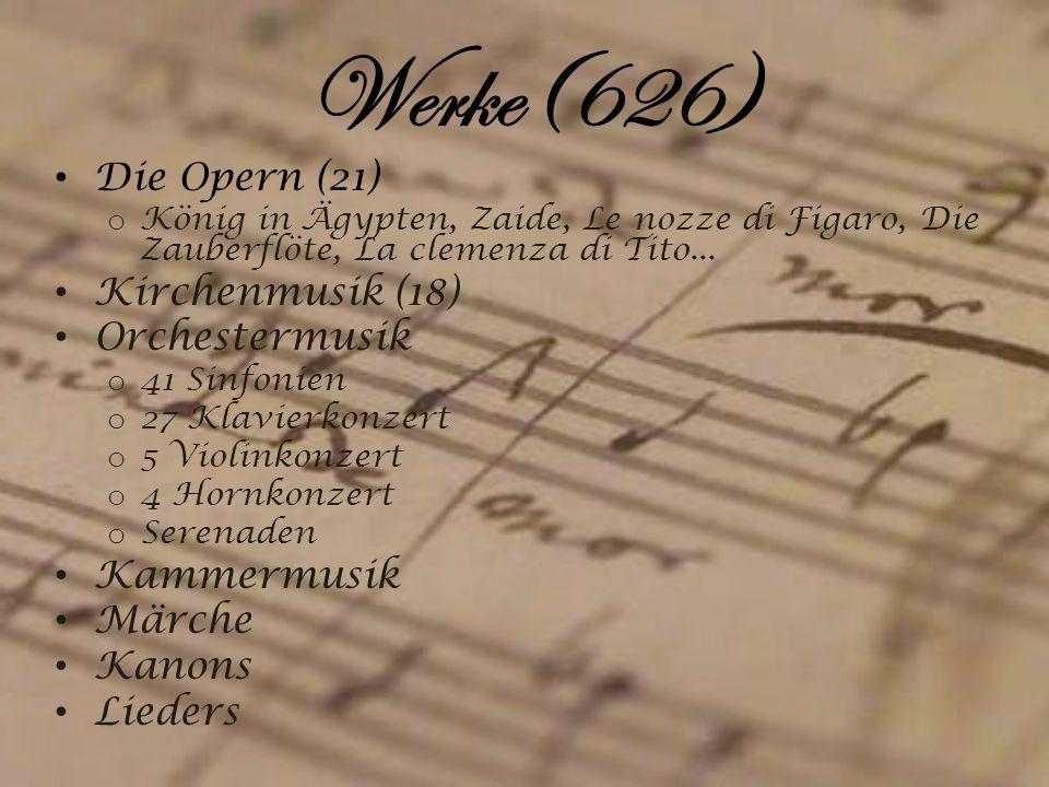 Werke(626) Die Opern (21) o König in Ägypten, Zaide, Le nozze di Figaro, Die Zauberflöte, La clemenza di Tito... Kirchenmusik (18) Orchestermusik o 41