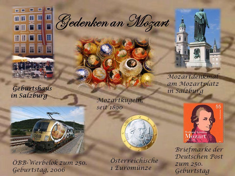 Gedenken an Mozart Geburtshaus in Salzburg Mozartdenkmal am Mozartplatz in Salzburg Mozartkugeln, seit 1890 ÖBB-Werbelok zum 250.