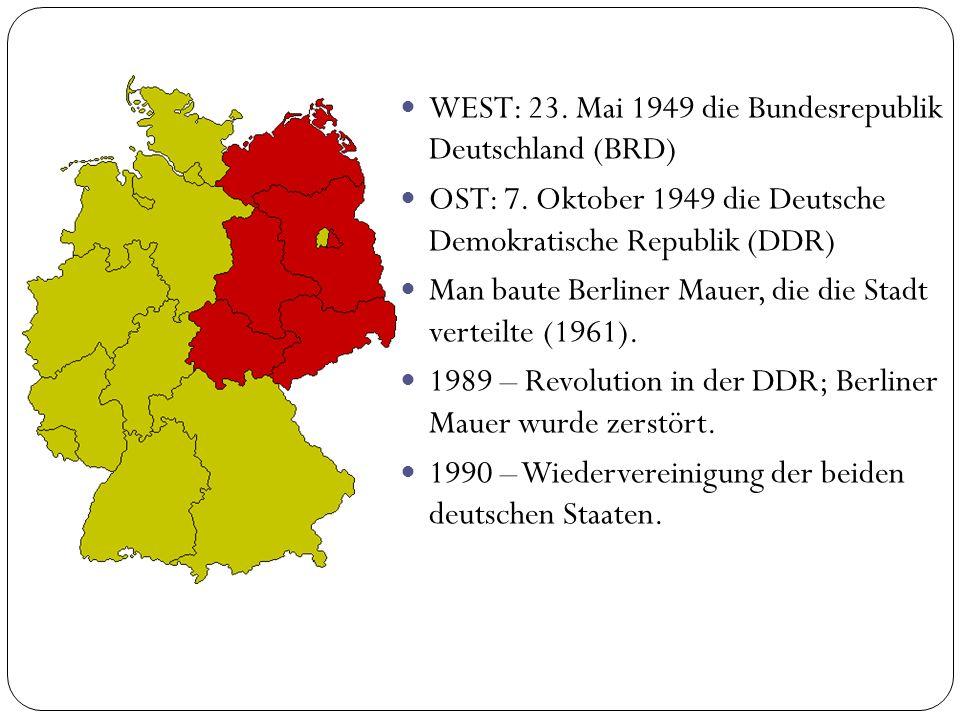 WEST: 23.Mai 1949 die Bundesrepublik Deutschland (BRD) OST: 7.