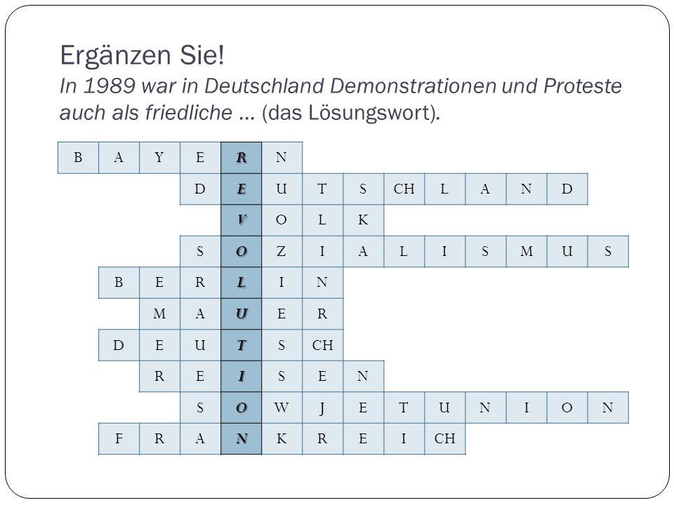 BAYERN DEUTSCHLAND VOLK SOZIALISMUS BERLIN MAUER DEUTS REISEN SOWJETUNION FRANKREI Ergänzen Sie.